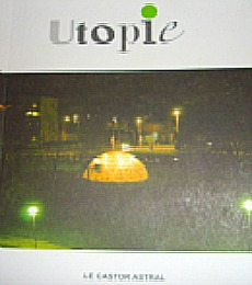« Utopie », 160 pages, Editions du Castor Astral, 2010