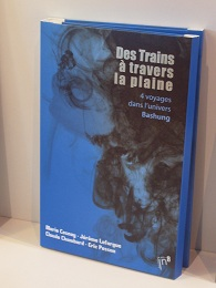Des trains à travers la plaine, éditions l'Atelier In 8.