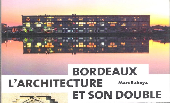 Entre les lignes bordeaux l 39 architecture et son double for Architecture et son