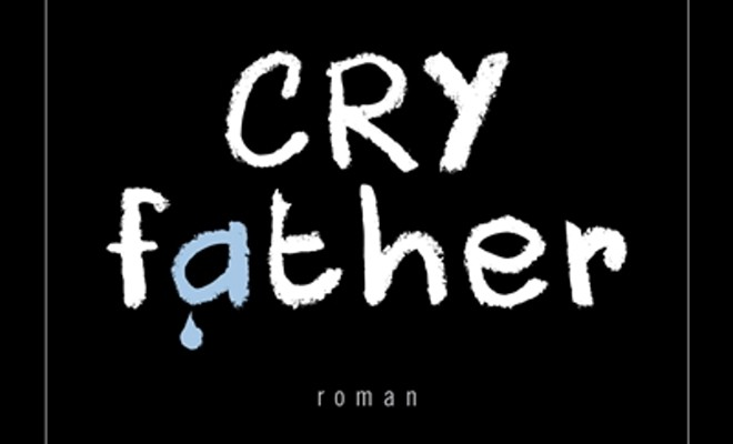 Cry Father de Benjamin Whitmer