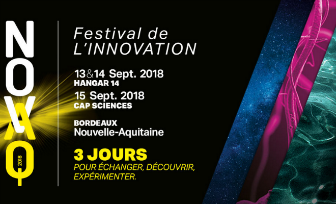 Novaq, le festival de l'innovation du 13 au 15 septembre 2018 hangar 14 et Cap sciences